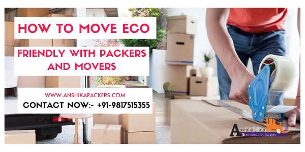 How To Move Eco-Friendly With Packers And Movers