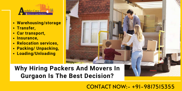 Why Hiring Packers And Movers In Gurgaon Is The Best Decision_