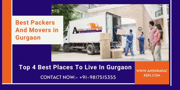 Top 4 Best Places To Live In Gurgaon Tips By Best Packers And Movers